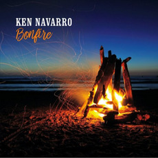 Bonfire mp3 Album by Ken Navarro