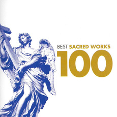100 Best Sacred Works mp3 Compilation by Various Artists