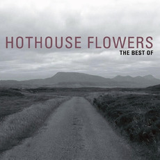 The Best Of Hothouse Flowers mp3 Artist Compilation by Hothouse Flowers
