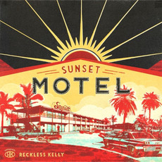 Sunset Motel mp3 Album by Reckless Kelly