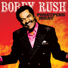 Porcupine Meat mp3 Album by Bobby Rush