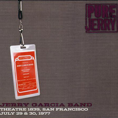 Pure Jerry: Theatre 1839, San Francisco, July 29 & 30, 1977 (Pure Jerry #1) mp3 Live by Jerry Garcia Band
