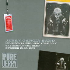 Pure Jerry: Lunt-Fontanne, New York City, The Best Of The Rest, October 15-30, 1987 (Pure Jerry #3) by Jerry Garcia Band