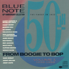 "Blue Note 50th Anniversary Collection, Volume 1: ""From Boogie to Bop"" 1939-1956 by Various Artists"