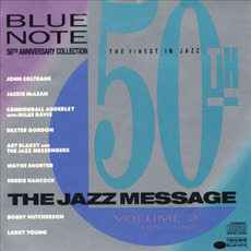 Blue Note 50th Anniversary Collection, Volume 2: 1956-1965, The Jazz Message by Various Artists