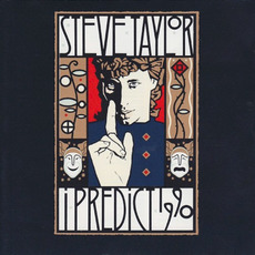 I Predict 1990 mp3 Album by Steve Taylor