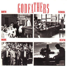 Birth, School, Work, Death (Remastered) mp3 Album by The Godfathers