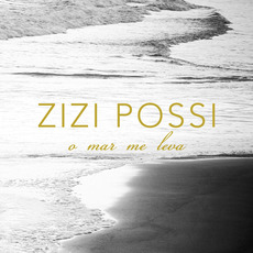 O Mar Me Leva by Zizi Possi