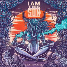 Death Water by I Am the Sun