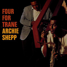 Four for Trane (Remastered) mp3 Album by Archie Shepp