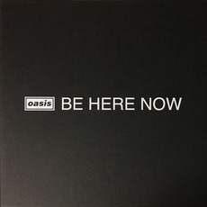 Be Here Now (Remastered Deluxe Edition) mp3 Album by Oasis
