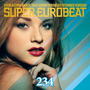 Super Eurobeat, Volume 234