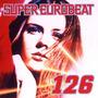 Super Eurobeat, Volume 126