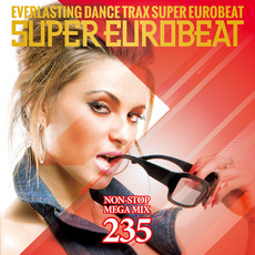 Super Eurobeat, Volume 235: Non-Stop Mega Mix mp3 Compilation by Various Artists