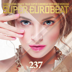 Super Eurobeat, Volume 237 mp3 Compilation by Various Artists