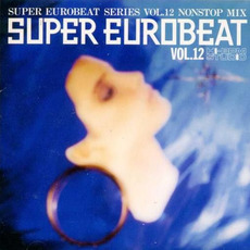Super Eurobeat, Volume 12 mp3 Compilation by Various Artists