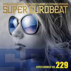 Super Eurobeat, Volume 229 mp3 Compilation by Various Artists