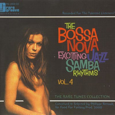 The Bossa Nova Exciting Jazz Samba Rhythms, Volume 4 mp3 Compilation by Various Artists