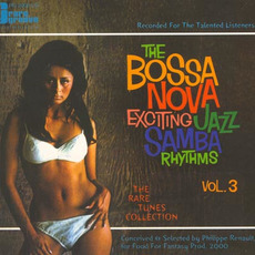 The Bossa Nova Exciting Jazz Samba Rhythms, Volume 3 by Various Artists