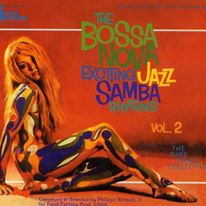 The Bossa Nova Exciting Jazz Samba Rhythms, Volume 2 by Various Artists