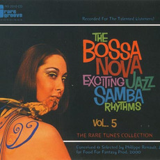 The Bossa Nova Exciting Jazz Samba Rhythms, Volume 5 by Various Artists
