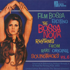 The Bossa Nova Exciting Jazz Samba Rhythms, Volume 6: Film Bossa by Various Artists