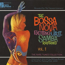 The Bossa Nova Exciting Jazz Samba Rhythms, Volume 1 by Various Artists