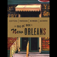 Doctors, Professors, Kings & Queens: The Big Ol' Box of New Orleans mp3 Compilation by Various Artists