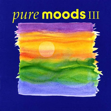 Pure Moods III mp3 Compilation by Various Artists