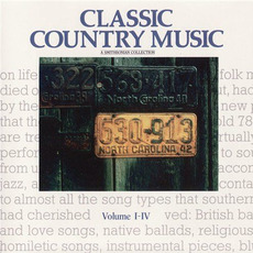 Classic Country Music: A Smithsonian Collection by Various Artists
