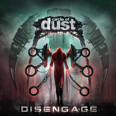 Disengage (Remastered) by Circle Of Dust