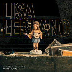 Why You Wanna Leave, Runaway Queen? mp3 Album by Lisa LeBlanc
