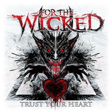Trust Your Heart mp3 Album by For the Wicked