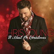 It Must Be Christmas mp3 Album by Chris Young