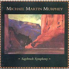 Sagebrush Symphony mp3 Album by Michael Martin Murphey