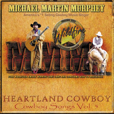 Cowboy Songs, Vol.5: Heartland Cowboy mp3 Album by Michael Martin Murphey