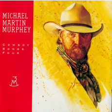 Cowboy Songs Four mp3 Album by Michael Martin Murphey