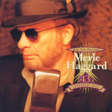For The Record (43 Legendary Hits) mp3 Artist Compilation by Merle Haggard