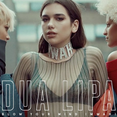 Blow Your Mind (Mwah) mp3 Single by Dua Lipa
