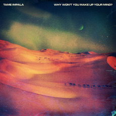 Why Won't You Make Up Your Mind? mp3 Single by Tame Impala