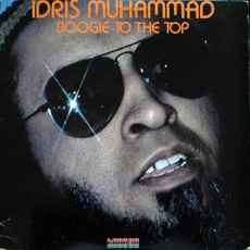 Boogie To The Top by Idris Muhammad