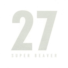 27 mp3 Album by SUPER BEAVER