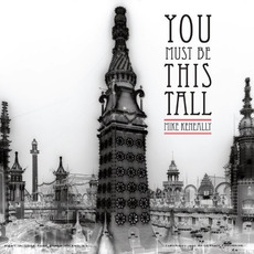 You Must Be This Tall mp3 Album by Mike Keneally