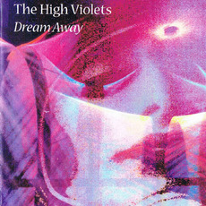 Dream Away mp3 Album by The High Violets