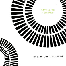 Satellite Remixes mp3 Album by The High Violets