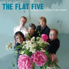 It's a World of Love and Hope by The Flat Five