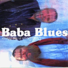 Deep Down in the Mirror mp3 Album by Baba Blues