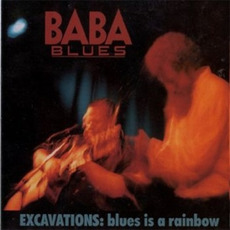 Excavations: Blues is a Rainbow mp3 Album by Baba Blues