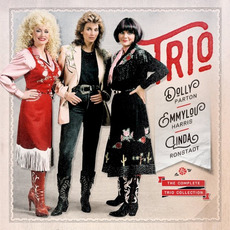 The Complete Trio Collection by Dolly Parton, Linda Ronstadt & Emmylou Harris