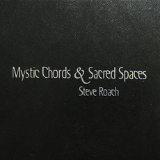 Mystic Chords & Sacred Spaces mp3 Artist Compilation by Steve Roach
